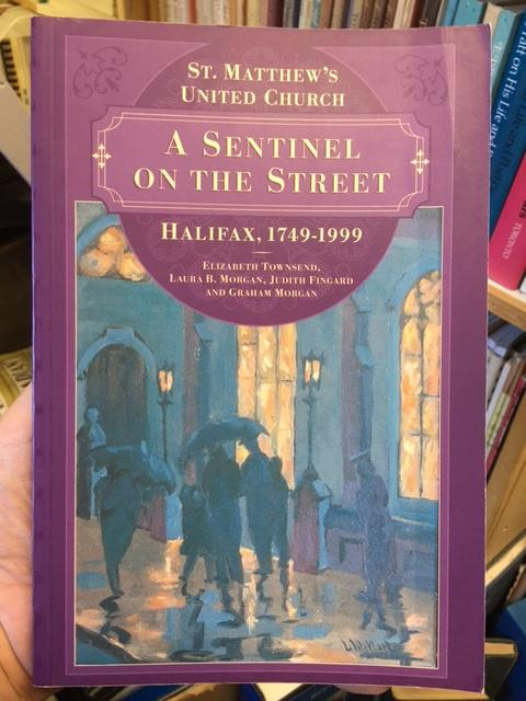 Image for A Sentinel on the Street : St. Matthew's United Church Halifax 1749-1999  First Edition