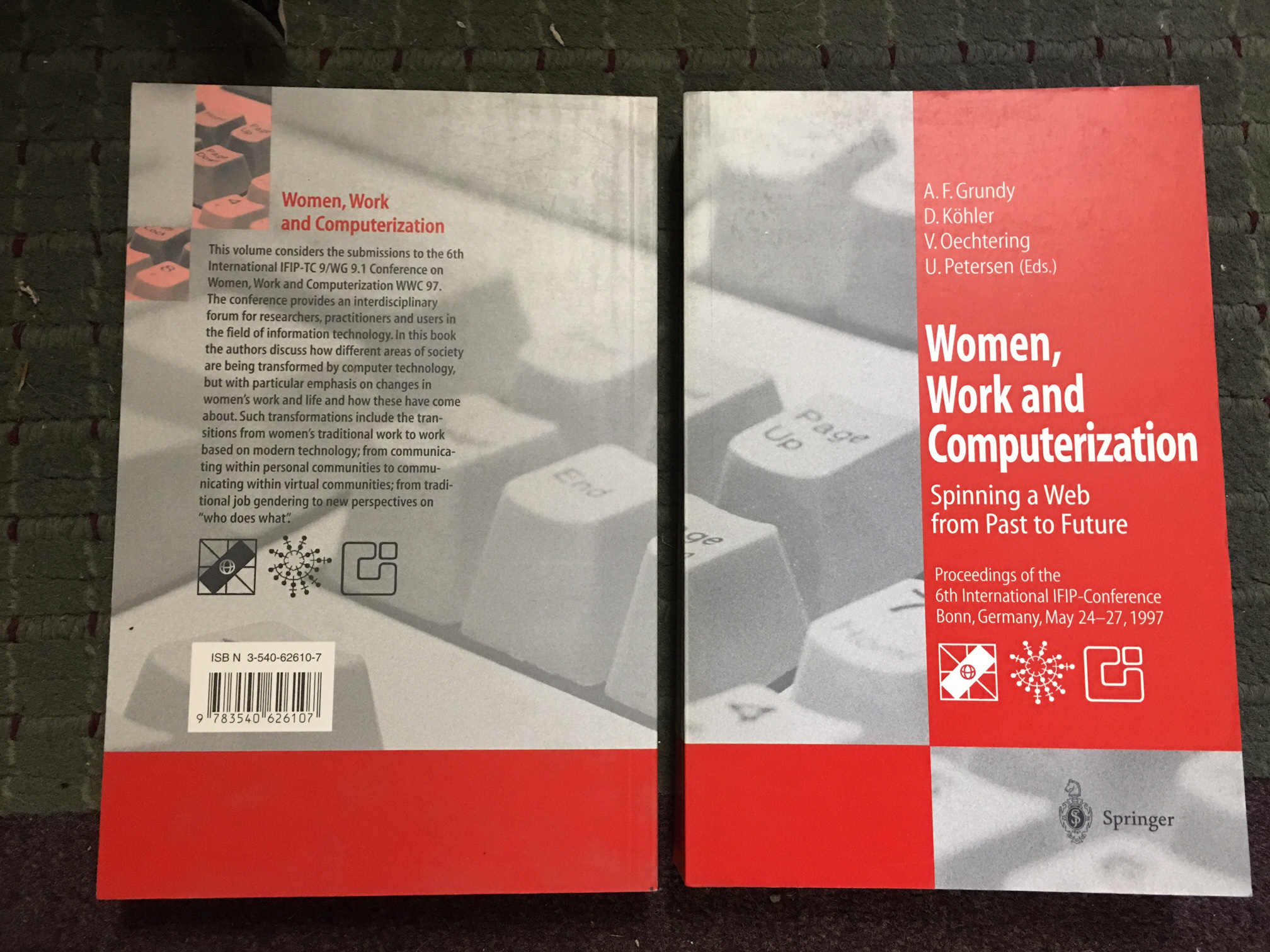 Image for Women, Work and Computerization : Spinning a Web from Past to Future: Proceedings of the 6th International IFIP-Conference Bonn