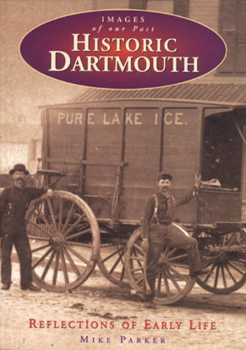 Image for Historic Dartmouth : Reflections of Early Life.  First Edition, Signed