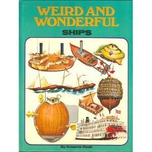 Image for Weird and Wonderful Ships.  First American Edition