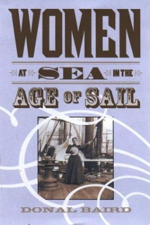 Image for Women at Sea in the Age of Sail.  First Edition