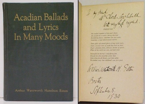 Image for Acadian Ballads and Lyrics in Many Moods : Collected Poems of Arthur Wentworth Hamilton Eaton. First Edition, Signed