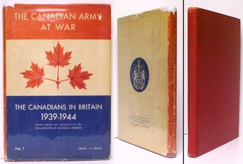 Image for Canadians in Britain 1939-1944. in dj.