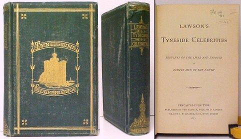 Image for Lawson's Tyneside Celebrities  : Sketches of the Lives and Labours of Famous Men of the North.  First Edition.