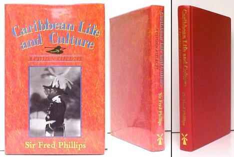 Image for Caribbean Life and Culture : A Citizen Reflects.  First Edition in dustjacket, Signed