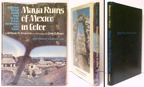 Image for Maya Ruins of Mexico in Color  : Palenque, Uxmal, Kabah, Sayil, Xlapak, Labná, Chichén Itzá, Cobá, Tulum. First Edition in dustjacket