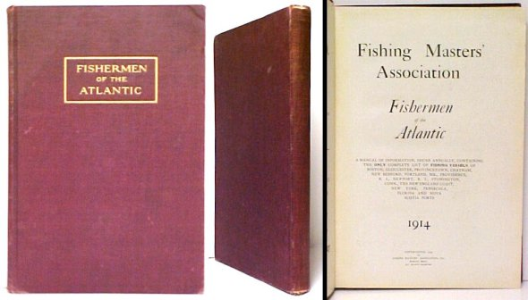 Image for Fishermen of the Atlantic 1914 : A Manual of Information, issued annually, containing the ONLY complete list of FISHING VESSELS of Boston, Gloucester,Provincetown, Chatham, New Bedford, Portland, ME., Providence, R. I., Newp ort, R. I., Stonington, Conn.