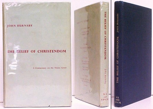 Image for Belief of Christendom : A Commentary on the Nicene Creed.  1st UK in dj