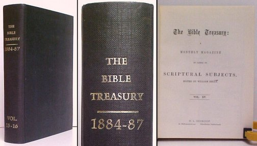 Image for Bible Treasury : A Monthly Magazine of Papers of Scriptural Subjects, Vol. XV.  reprint 3rd