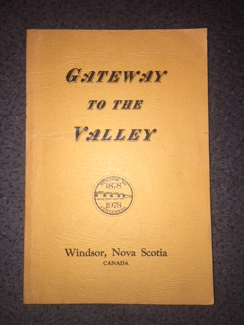 Image for Gateway to the Valley : Windsor, Nova Scotia, Canada. First Edition