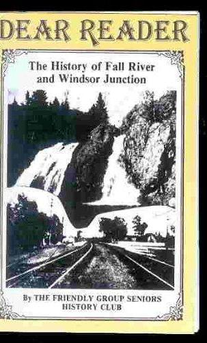 Image for Dear Reader : The History of Fall River and Windsor Junction. First Edition