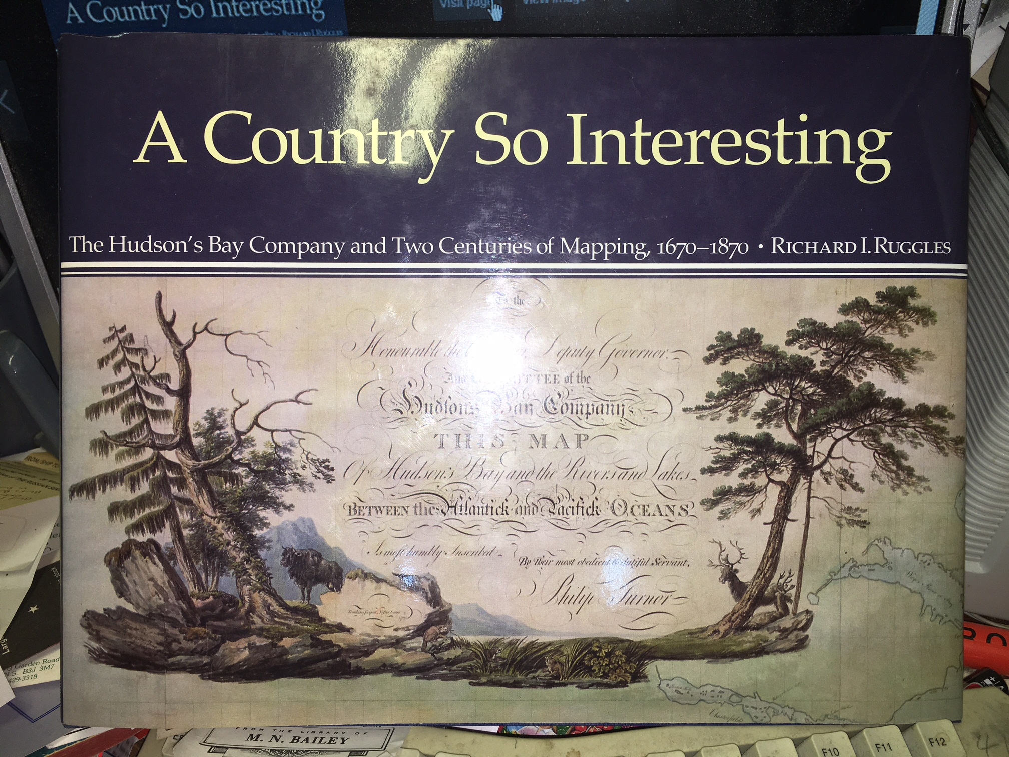 Image for A Country So Interesting : The Hudson's Bay Company and Two Centuries of Mapping, 1670-1870.  First Edition in dustjacket.