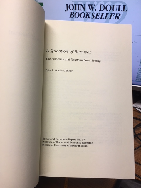 Image for A Question of Survival  : The Fisheries and Newfoundland Society. First Edition