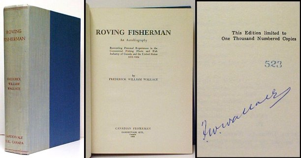 Image for Roving Fisherman : An Autobiography. Recounting Personal Experiences in theCommercial Fishing Fleets and Fish Industry of Canada and the United State s 1911-1924.. ltd, signed