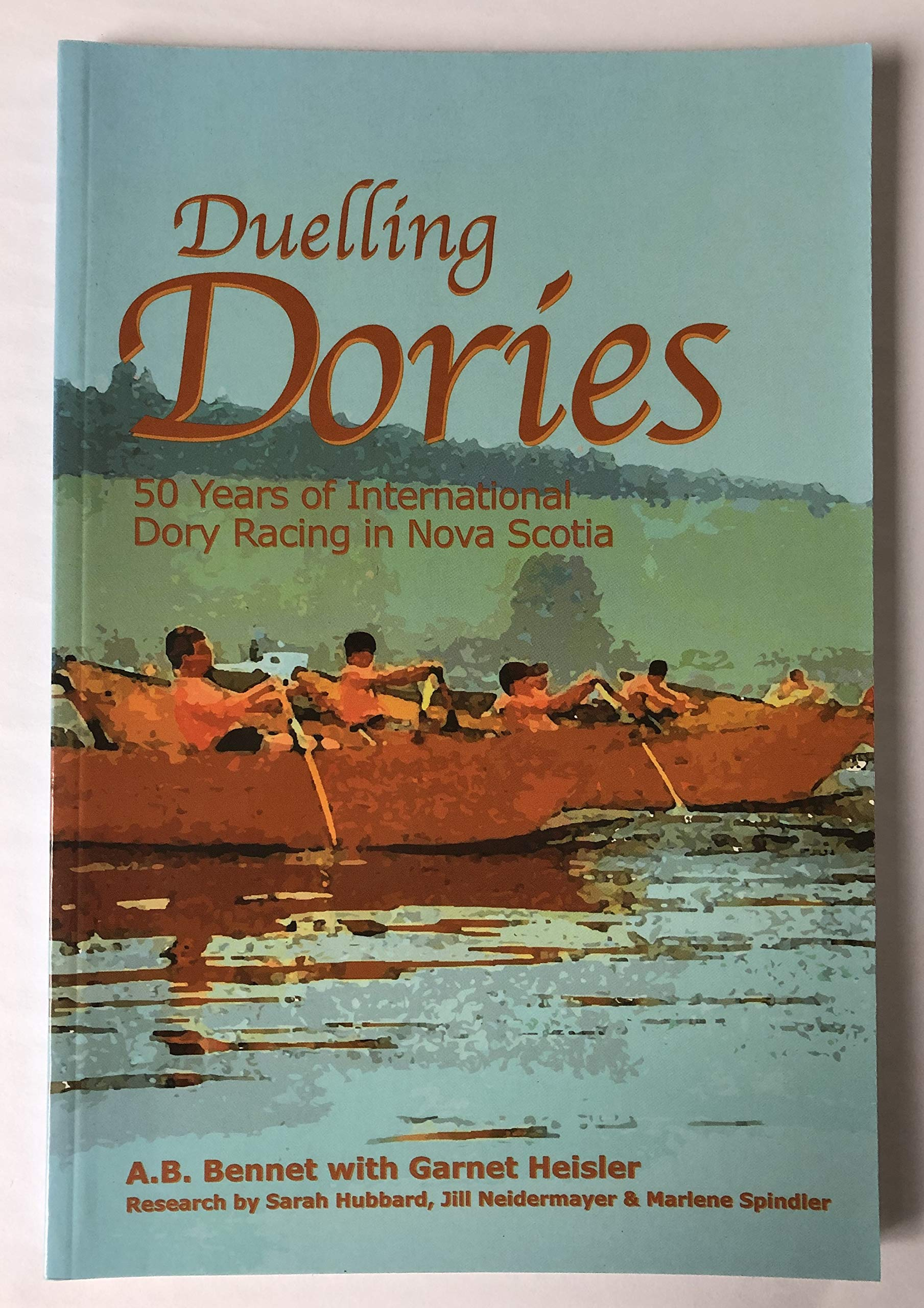 Image for Duelling Dories : 50 Years of International Dory Racing in Nova Scotia.  First Edition
