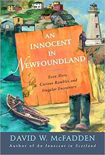 Image for An Innocent in Newfoundland : Even More Curious Rambles and Singular Encounters. First Edition
