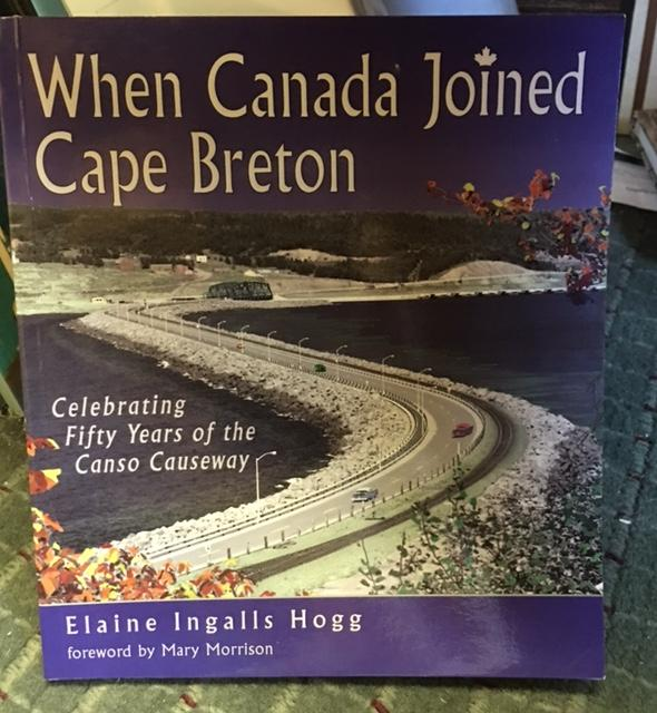 Image for When Canada Joined Cape Breton : Celebrating Fifty Years of the Canso Causeway.  First Edition.