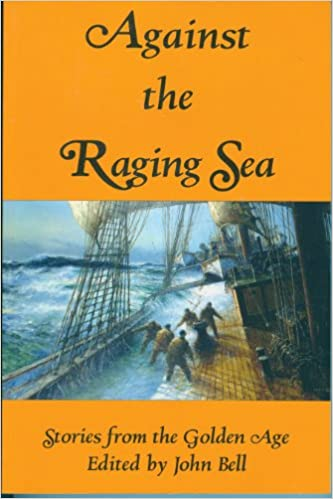 Image for Against the Raging Sea : Stories from the Golden Age.   First Edition