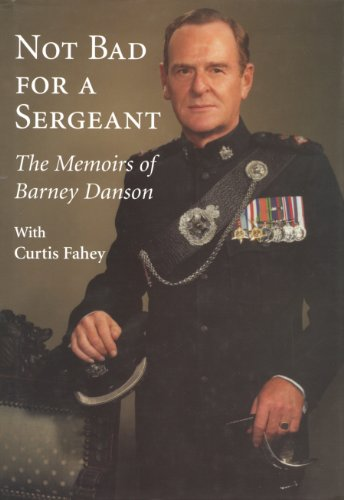 Image for Not Bad For a Sergeant : The Memoirs of Barney Danson.  First Edition in dustjacket