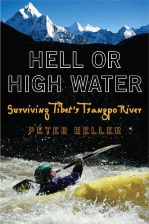 Image for Hell or High Water : Surviving Tibet's Tsangpo River.  pbk.