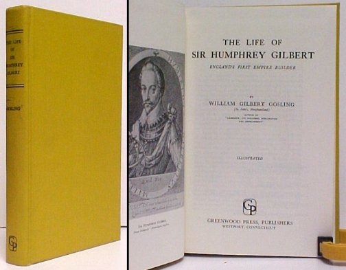 Image for Life of Sir Humphrey Gilbert : England's First Empire Builder. Greenwood Reprint