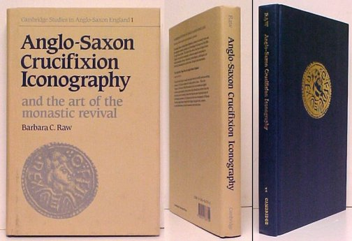 Image for Anglo-Saxon Crucifixion Iconography and the Art of the Monastic Revival.  in dj.