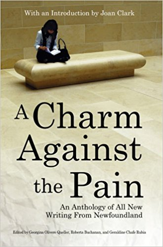 Image for Charm Against the Pain : 29 Voices from Newfoundland : An Anthology of All New Writing from Newfoundland