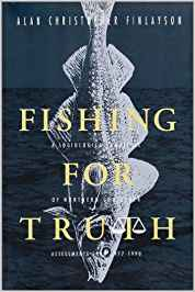 Image for Fishing For Truth : A Sociological Analysis of Northern Cod Stock : Assessments from 1977-1990.  pbk.