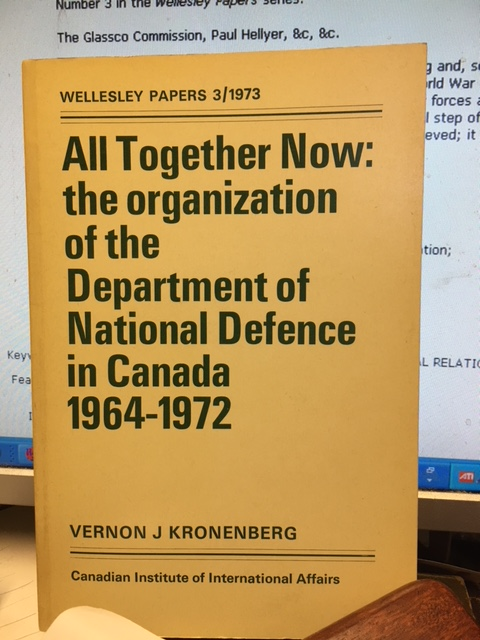 Image for All Together Now : The Organization of the Department of National Defence in Canada, 1964-1972. First Edition