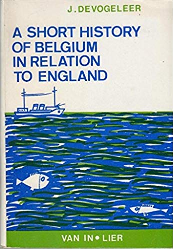 Image for A Short History of Belgium in Relation to England. First Edition