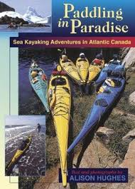 Image for Paddling in Paradise : Sea Kayaking Adventures in Atlantic Canada.  Second Printing