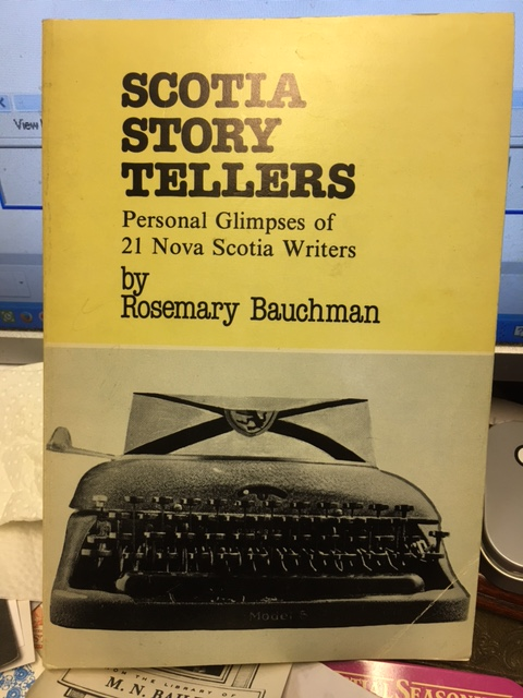 Image for Scotia Story Tellers : Personal Glimpses of 21 Nova Scotia Writers. First Edition, Signed