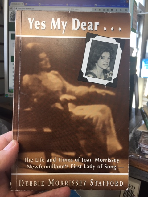 Image for Yes My Dear... The Life and Times of Joan Morrissey - Newfoundland's First Lady of Song. First Edition, Signed