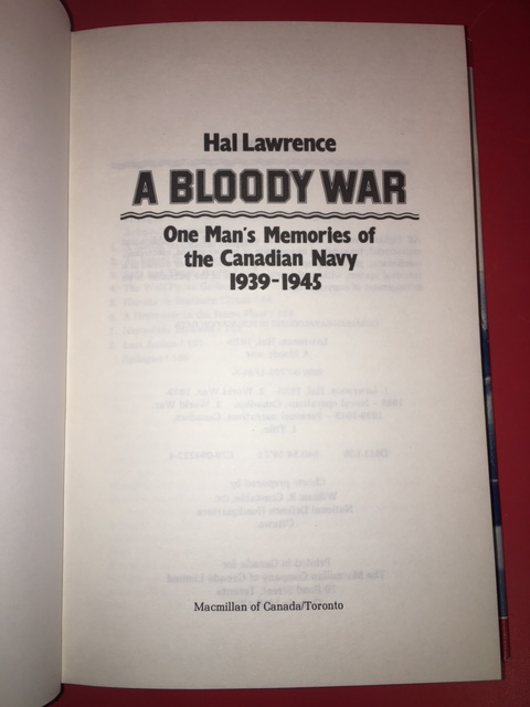 Image for Bloody War : One Man's Memories of the Canadian Navy 1939-1945. First Edition in dustjacket
