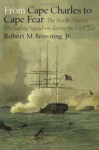 Image for From Cape Charles to Cape Fear : The North Atlantic Blockading Squadron during the Civil War.  First Paperback Edition