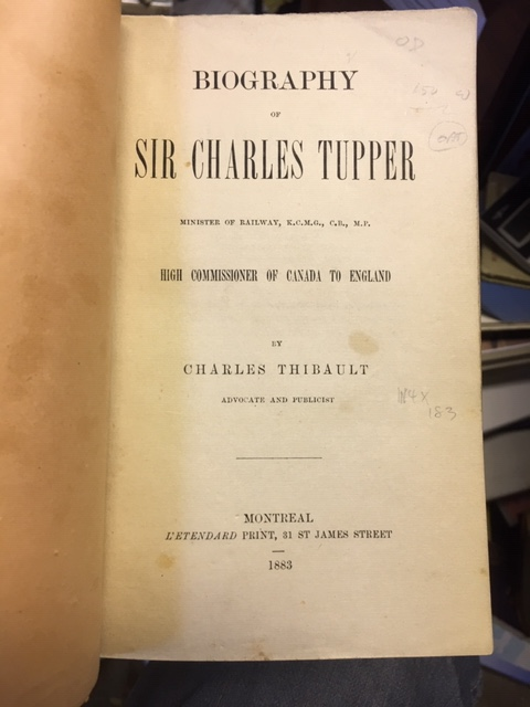 Image for Biography of Sir Charles Tupper, Minister of Railway, K.C.M.G., C.B., M.P.,High Commissioner of Canada to England.  First Edition