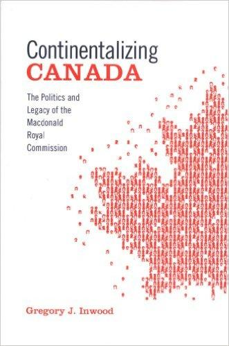 Image for Continentalizing Canada : The Politics and Legacy of the Macdonald Royal Commission.  in dj.