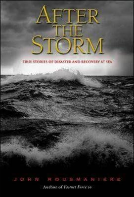 Image for After the Storm : True Stories of Disaster and Recovery at Sea.  First Edition in dustjacket.
