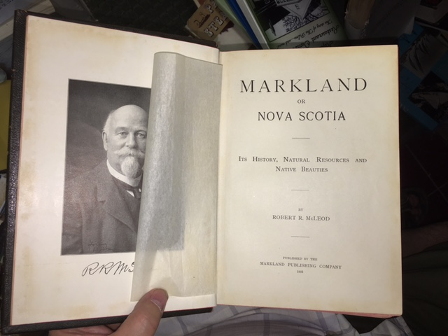 Image for Markland or Nova Scotia : Its History, Natural Resources and Native Beauties. First Edition