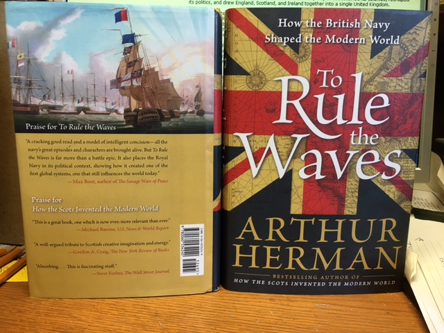 Image for To Rule the Waves : How the British Navy Shaped the Modern World.  First American Edition in dustjacket.