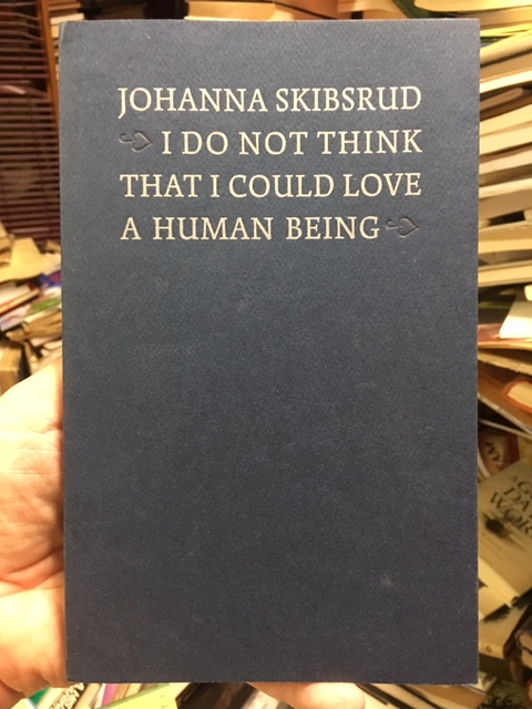 Image for I Do Not Think That I Could Love a Human Being. First Edition, First Printing