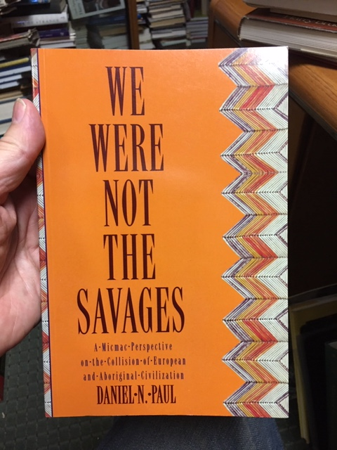 Image for We Were Not the Savages : A Micmac Perspective on the Collision of European and Aboriginal Civilization.  First Edition, Paperback.