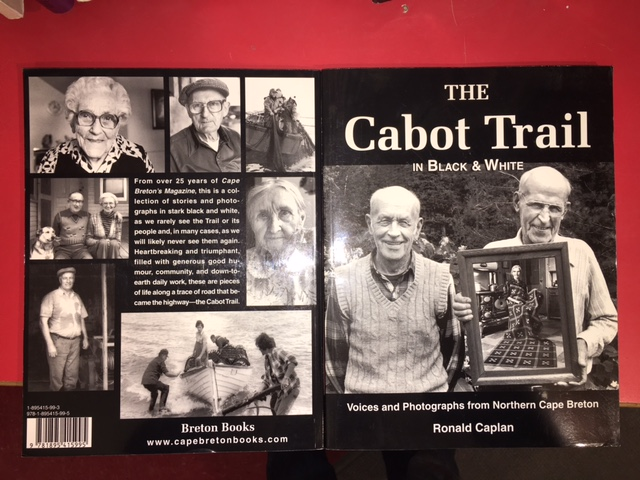 Image for Cabot Trail in Black and White : Voices and 150 Photographs from Northern Cape Breton.  First Edition.