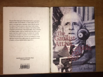 Image for The Gaullist Attack on Canada, 1967-1997.  First Edition in dustjacket.