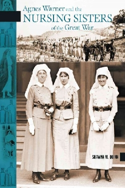 Image for Agnes Warner and the Nursing Sisters of the Great War.