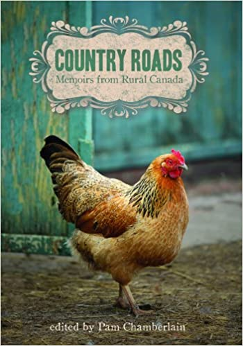 Image for Country Roads : Memoirs from Rural Canada. First Edition