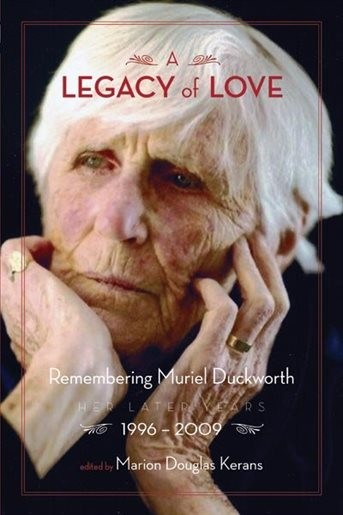 Image for A Legacy of Love : Remembering Muriel Duckworth : The Later Years 1996-2009. First Edition