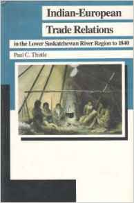 Image for Indian-European Trade Relations in the Lower Saskatchewan River Region to 1840.