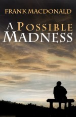 Image for A Possible Madness : A novel.  First Edition
