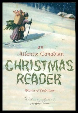 Image for Atlantic Canadian Christmas Reader : Stories & Traditions. First Edition
